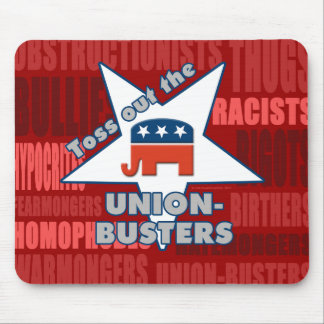 Toss out the GOP UNION-BUSTERS! Mouse Pad