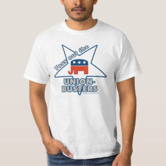 Toss Out the GOP UNION-BUSTERS! T-Shirt