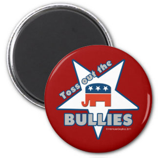Toss Out the Republican BULLIES Magnet