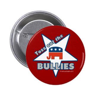 Toss Out the Republican BULLIES Pinback Button