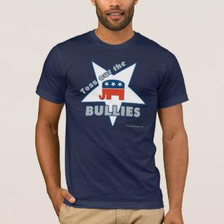 Toss Out the Republican BULLIES T-Shirt
