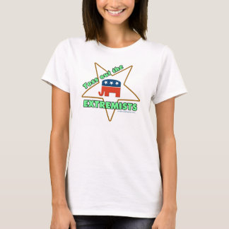 Toss Out the Republican EXTREMISTS! T-Shirt