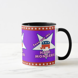 Toss Out the Republican HATEMONGERS! Mug
