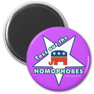 Toss Out the Republican Homophobes! Magnet