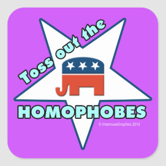 Toss Out the Republican Homophobes! Square Sticker