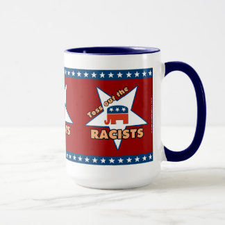 Toss Out the Republican RACISTS! Mug