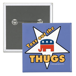 Toss Out the Republican THUGS! 2 Inch Square Button