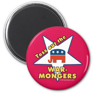 Toss Out the Republican WARMONGERS! 2 Inch Round Magnet