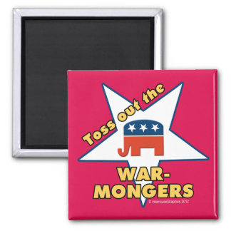 Toss Out the Republican WARMONGERS! 2 Inch Square Magnet
