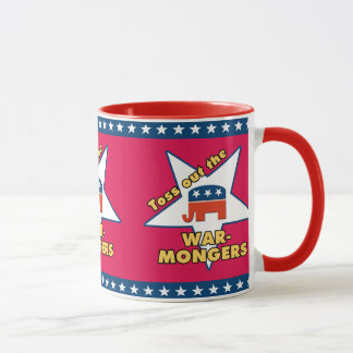 Toss Out the Republican WARMONGERS! Mug