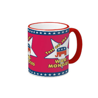 Toss Out the Republican WARMONGERS! Ringer Mug