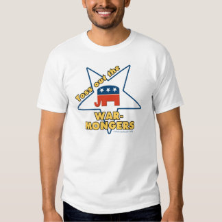 Toss Out the Republican WARMONGERS! T-Shirt