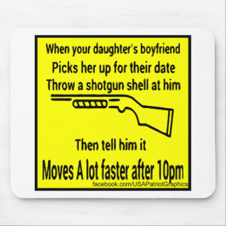 Toss Your Daughters Boyfriend A Shotgun Shell Mouse Pad