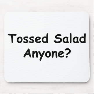 Tossed Salad Anyone Mouse Pad