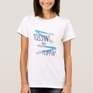 Tossin And Flippin T-Shirt