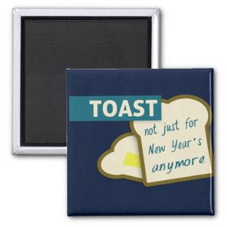 Tostada: No apenas por el Año Nuevo más Imán Cuadrado