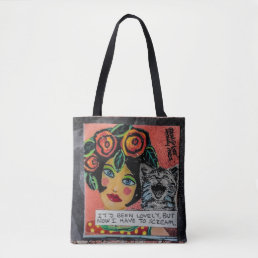 Tot bag-it's been lovely but now I have to scream Tote Bag