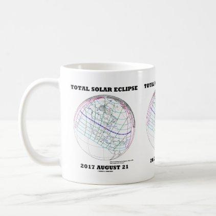 Total Solar Eclipse 2017 August 21 North America Coffee Mug