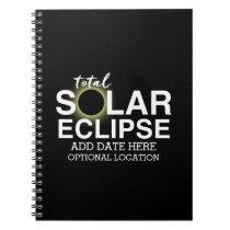 Total Solar Eclipse 2017 - Custom Date & Location Notebook
