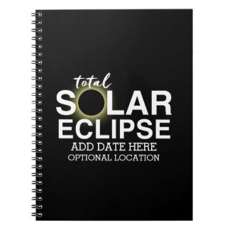 Total Solar Eclipse 2017 - Custom Date & Location Notebook