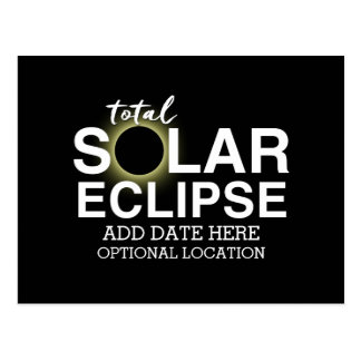 Total Solar Eclipse 2017 - Custom Date & Location Postcard