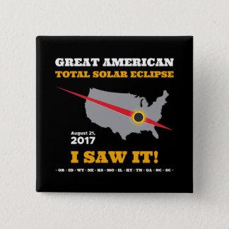 Total Solar Eclipse - 2017 - I saw it! Pinback Button