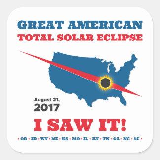 Total Solar Eclipse - 2017 - I saw it! Square Sticker