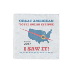 Total Solar Eclipse - 2017 - I Saw It! Stone Magnet at Zazzle