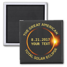 Total Solar Eclipse 8.21.2017 Usa Custom Text Magnet at Zazzle