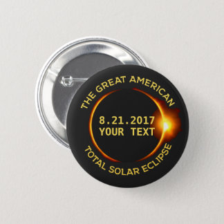 Total Solar Eclipse 8.21.2017 USA Custom Text Pinback Button