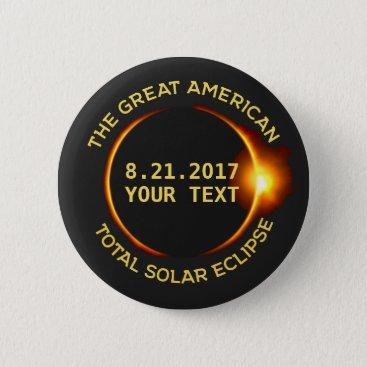 USA Themed Total Solar Eclipse 8.21.2017 USA Custom Text Pinback Button