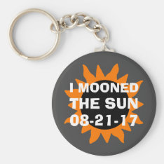 Total Solar Eclipse I Mooned The Sun Funny Keychain at Zazzle