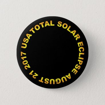 Total Solar Eclipse USA 2017 Pinback Button