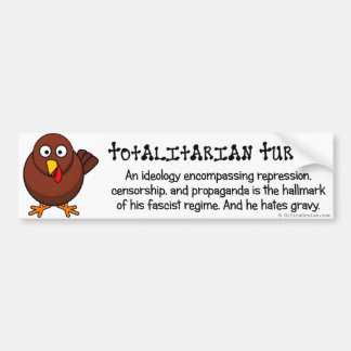 Totalitarian regimes restrict your rights and diet car bumper sticker
