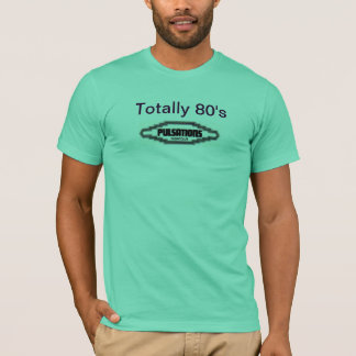 Totally 80's T-Shirt