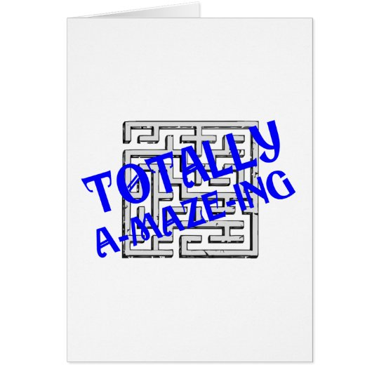 Totally A-maze-ing Card