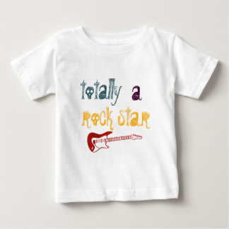 totally a rock star baby T-Shirt