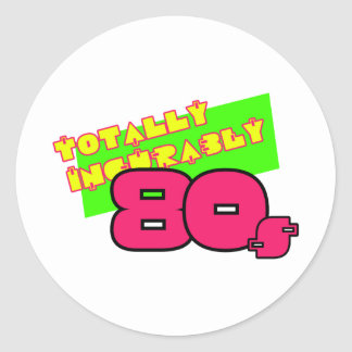 Totally and Incurably 80s Classic Round Sticker