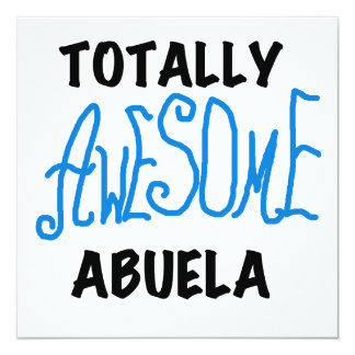 Totally Awesome Abuela Blue Tshirts and GIfts 5.25x5.25 Square Paper Invitation Card