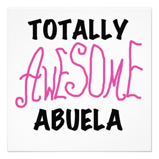 Totally Awesome Abuela Pink Tshirts and GIfts Personalized Invites