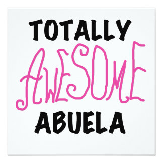 Totally Awesome Abuela Pink Tshirts and GIfts 5.25x5.25 Square Paper Invitation Card
