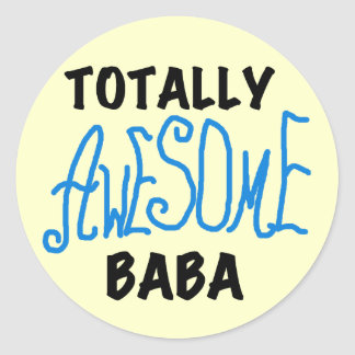 Totally Awesome Baba Tshirts and Gifts Classic Round Sticker