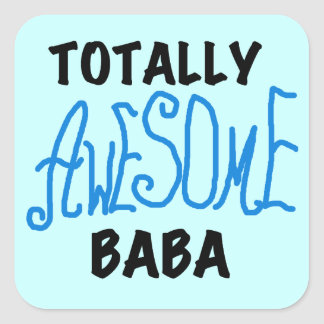 Totally Awesome Baba Tshirts and Gifts Square Sticker