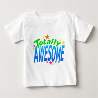 Totally AWESOME Baby T-Shirt