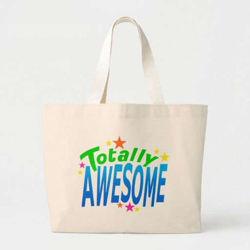 Totally AWESOME Bags