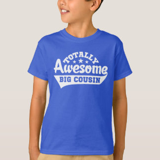 Totally Awesome Big Cousin T-Shirt