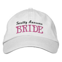 Totally Awesome BRIDE Custom Name WHITE B4 Embroidered Baseball Hat