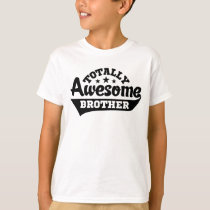 Totally Awesome Brother T-Shirt
