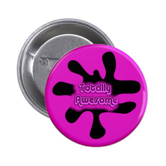 Totally Awesome Pins