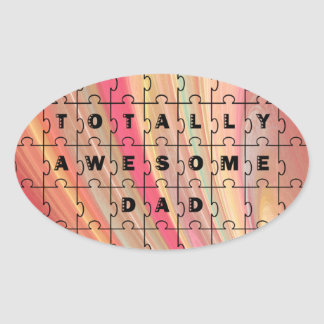 Totally Awesome Dad Puzzle Text Pink/Brown Pattern Oval Sticker